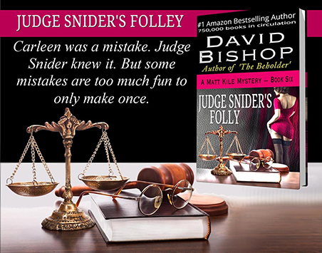 Judge Snider's Folley - A David Bishop Mystery Novel
