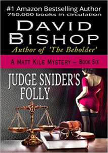 Judge Snider's Folly - A David Bishop Novel