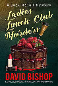 Ladies Lunch Club Murders by David Bishop - Part of the Jack McCall Mystery Series