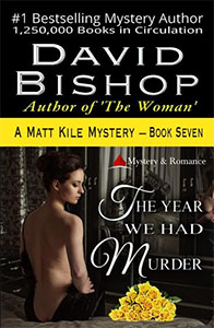 The Year We Had Murder - A David Bishop Novel